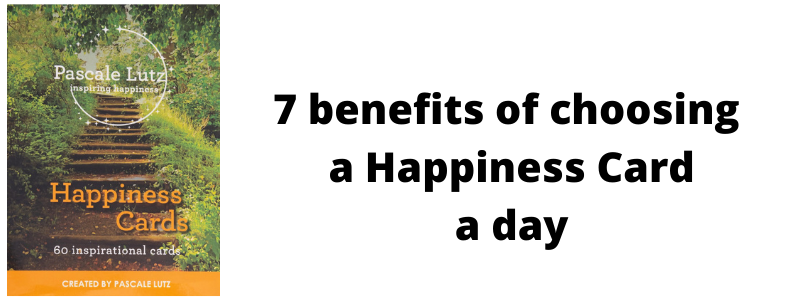 7 benefits of choosing a Happiness Card a day